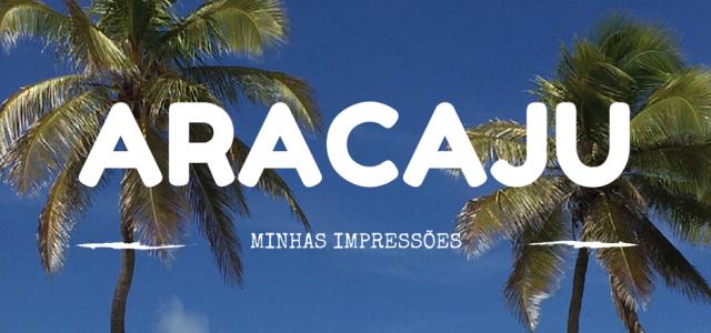 Minhas impressões de Aracaju